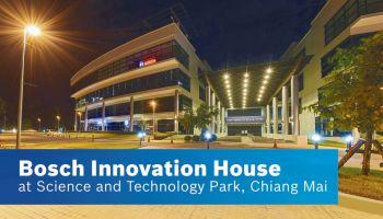 บ๊อชเปิด Bosch Innovation House ณ อุทยานวิทยาศาสตร์และเทคโนโลยี มหาวิทยาลัยเชียงใหม่