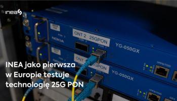 Inea ผู้ให้บริการ Cable สัญชาติโปแลนด์ พร้อมทดสอบเทคโนโลยี 25G PON รองรับ 5G backhaul