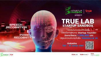 กลุ่มทรู เดินเครื่องปั้นผู้ประกอบการรุ่นใหม่ป้อนวงการ Robotic และ AI เปิดโครงการ True Lab Startup Sandbox เร่งสปีดคิดค้นนวัตกรรมดิจิทัล