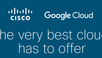 CISCO จับมือ Google เปิดตัวโซลูชั่น Hybrid Cloud รองรับการขยายแอพในองค์กรและ Platform Google Cloud