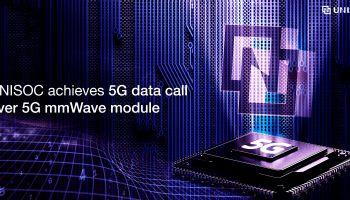 UNISOC ประสบความสำเร็จในการพัฒนาการโทรบน 5G ผ่านโมดูล 5G mmWave